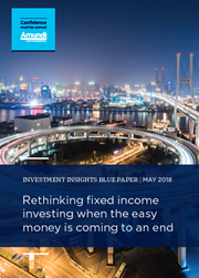 rethinking fixed income investing when the easy money is coming to an end