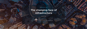 The changing face of infrastructure