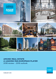 Amundi Real Estate 2018 review – 2019 outlook
