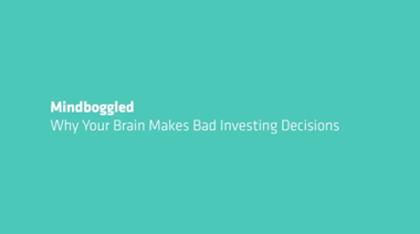 mindboggled why your brain makes bad investing decisions
