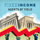 fixed income agents of yield