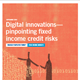 Digital Innovations—Pinpointing Fixed Income Credit Risks