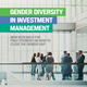 gender diversity in investment management new research for practitioners on how to close the gender gap