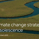 BLOG: Climate change strategies: Beware obsolescence