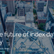 The future of index data: Having it your way