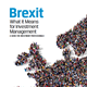 brexit what it means for investment management