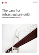 the case for infrastructure debt